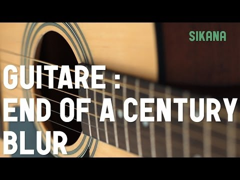 Cours de guitare : jouer End Of A Century de Blur