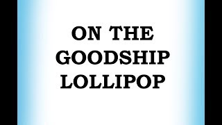 On the Goodship Lollipop - ABC Kids