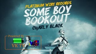 Charly Black - Some Boy BookOut (May 2019)