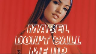 mabel-don%e2%80%99t-call-me-up-1-hour.jpg