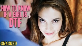 How To Know If A Girl Is DTF (Down To F*ck)