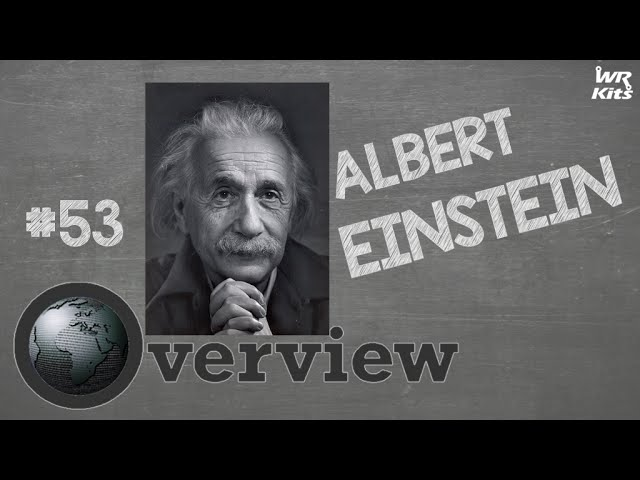 ALBERT EINSTEIN | Overview #53