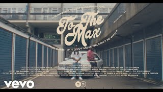 Sam Wise - To The Max (Official Music Video)