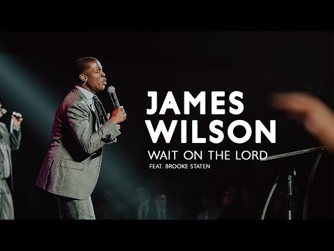 James Wilson - Wait on the Lord (feat. Brooke Staten) [Official Video]