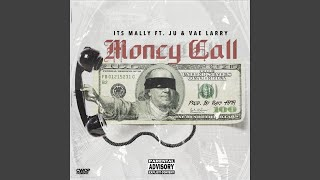 Money Call (feat. Ju & Vae Larry)