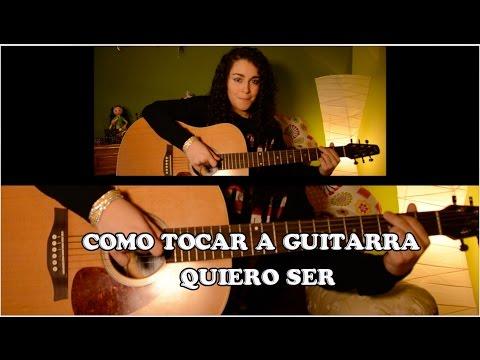 Como tocar a guitarra - Quiero ser