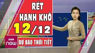 Dự báo thời tiết hôm nay và ngày mai 12/12   Dự báo thời tiết đêm nay mới nhất   TT24h