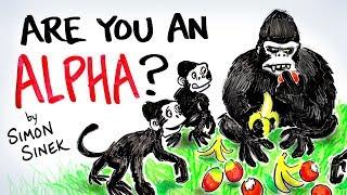 ARE YOU AN ALPHA? - Simon Sinek - Why Leaders Eat Last