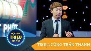Một Trăm Triệu Một Phút Tập 18| Troll cùng Trấn Thành | MC quẩy tung nóc với cặp đôi Vầng trăng khóc