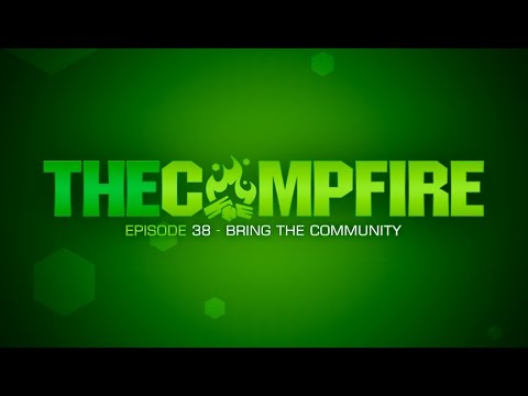 Campfire - Episode 38: Bring the Community