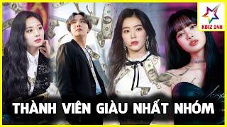 99% Fan Không Ngờ Đến Thành Viên Giàu Có Nhất Của 4 Nhóm BLACKPINK, TWICE, BTS Và Red Velvet