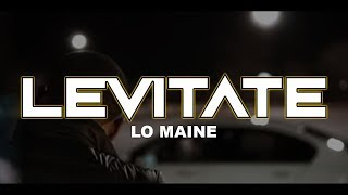 Levitate - Lo Maine (Official Music Video)