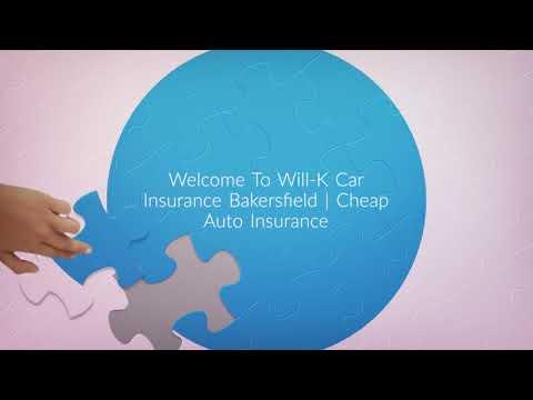 Will-K Cheap Car Insurance in Bakersfield, CA