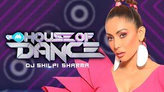 9XM HOUSE OF DANCE – DJ SHILPI SHARMA