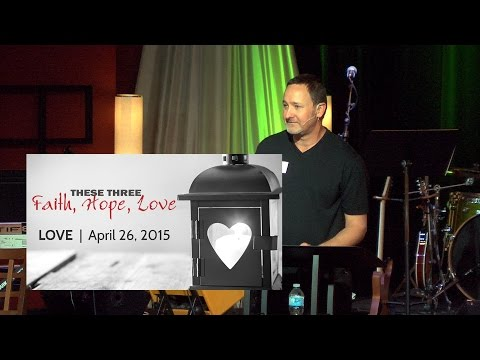 Apr 26, 2015  Faith, Hope, Love [Part 3]:  That's Not Love, Pastor Kevin Cavanaugh