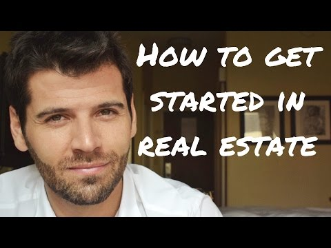 How to Get Started in Real Estate: 7 Crucial Steps