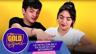 LIE DETECTOR BA O KILIG DETECTOR SETHDREA?! | The Gold Squad