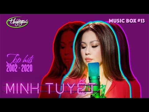 Music Box #13 | Minh Tuyết | Top Hits 2002 - 2020