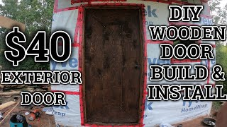 Offgrid Cabin Build Pt. 11 - $40 SIMPLE WOODEN EXTERIOR DOOR BUILD AND INSTALLATION!