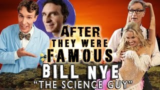 BILL NYE - AFTER They Were Famous