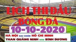 Lịch Thi Đấu Bóng Đá Hôm Nay 10-10-2020 | V-LEAGUE 2020