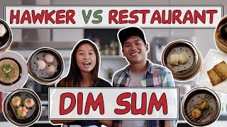 DIM SUM | HAWKER VS RESTAURANT | EP 3