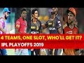 IPL Playoff 2019: Sunrisers Hyderabad, Kolkata Knight Riders, Kings XI Punjab, Rajasthan Royals