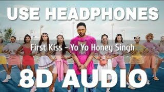 First Kiss (8D AUDIO) – Yo Yo Honey Singh Ft Ipsitaa Video HD