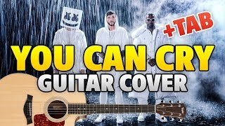 Marshmello x Juicy J ft. James Arthur - You Can Cry (Guitar Cover With Tab)
