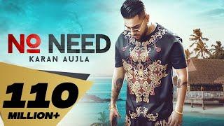 No Need – Karan Aujla