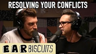 Resolving Your Conflicts | Ear Biscuits