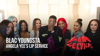 Angela Yee's Lip Service ft. Blac Youngsta