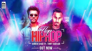 Flop Hip Hop - Xadeh Shah ft. Tony Kakkar