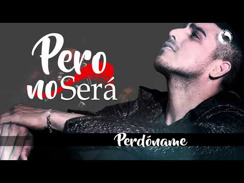 Perdóname - Espinoza Paz - Lyrics (Video Oficial )