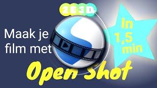Open Shot in 1,5 min  - Open Source en simpel je video editen