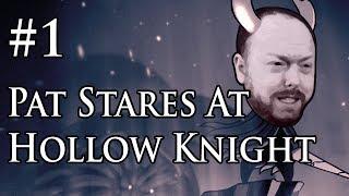 Pat Stares At Hollow Knight 2018-08-13 (Part 1)