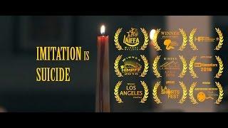Imitation is Suicide (Award Winning Short Film)