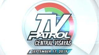 TV Patrol Central Visayas - September 17, 2019