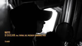 Matys - C.R.E.A.M. (Feat. Tafrob, Pašo, Sax, Prezident Lourajder)