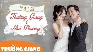 Những khoảnh khắc hạnh phúc trong Đám cưới Trường Giang & Nhã Phương
