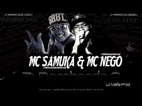 Baixar MC SAMUKA & NEGO - TA BOMBANDO 2 ♪ ' LÁ MAFIA PROD. ' DETONAFUNKSP.COM