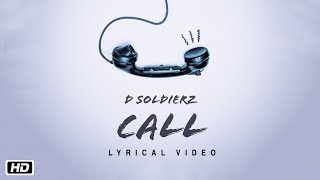 CALL | D SOLDIERZ | Official Lyrical Video | Latest Song 2018