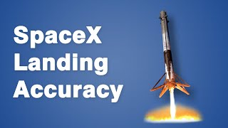 How SpaceX Lands Rockets with Astonishing Accuracy