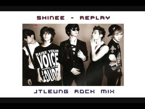 SHINee (샤이니) - Replay (JTLeung Rock Remix)