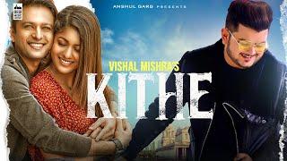 Video KITHE - Vishal Mishra