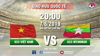FULL | U23 VIỆT NAM - U23 MYANMAR | GIAO HỮU QUỐC TẾ | VFF Channel
