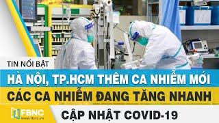 Covid-19 hôm nay (virus Corona): Thêm 34 ca nhiễm mới tại Hà Nội, TP.HCM, BR-VT, Đà Nẵng | FBNC.