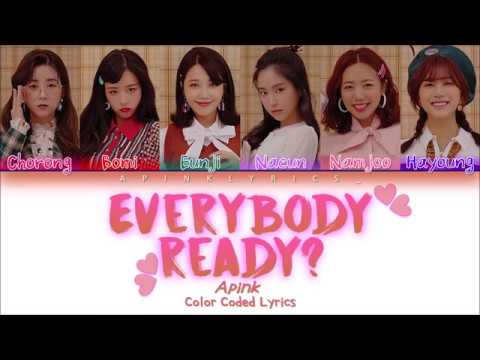 Apink (에이핑크) - Everybody Ready? (Han/Rom/Eng Color Coded Lyrics 가사)