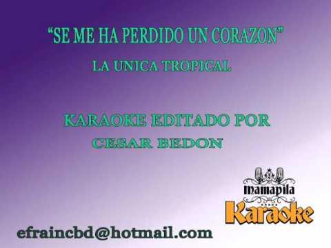 Se me ha perdido un corazon - La unica Tropical ( karaoke).avi