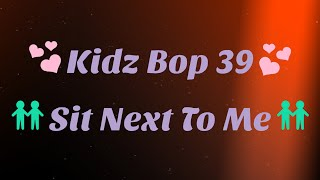 Kidz Bop 39- Sit Next To Me (Lyrics)